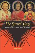 Sacred Gaze Religious Visual Culture in Theory & Practice