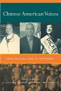 Chinese American Voices: From the Gold Rush to the Present