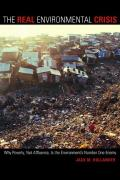 Real Environmental Crisis Why Poverty Not Affluence Is the Environments Number One Enemy