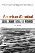 American Carnival: Journalism Under Siege in an Age of New Media