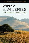 Wines & Wineries of Californias Central Coast A Complete Guide from Monterey to Santa Barbara