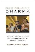 Encountering the Dharma Daisaku Ikeda Soka Gakkai & the Globalization of Buddhist Humanism
