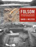 Folsom: New Archaeological Investigations of a Classic Paleoindian Bison Kill