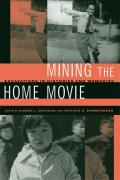Mining the Home Movie Excavations in Histories & Memories