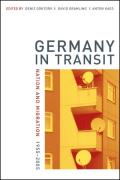 Germany in Transit, 40: Nation and Migration, 1955-2005