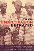 Emancipation Betrayed: The Hidden History of Black Organizing and White Violence in Florida from Reconstruction to the Bloody Election of 192