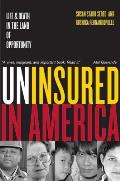 Uninsured in America Life & Death in the Land of Opportunity