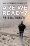 Are We Ready?: Public Health Since 9/11
