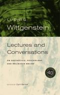 Lectures & Conversations On Aesthetics Psychology & Religious Belief