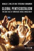 Global Pentecostalism The New Face of Christian Social Engagement With DVD