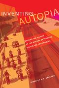 Inventing Autopia Dreams & Visions of the Modern Metropolis in Jazz Age Los Angeles