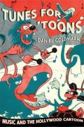 Tunes for Toons Music & the Hollywood Cartoon