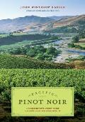 Pacific Pinot Noir A Comprehensive Winery Guide for Consumers & Connoisseurs
