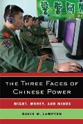 Three Faces of Chinese Power Might Money & Minds