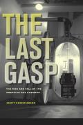Last Gasp The Rise & Fall of the American Gas Chamber