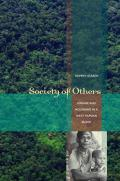 Society of Others: Kinship and Mourning in a West Papuan Place