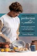 Perfection Salad Women & Cooking at the Turn of the Century