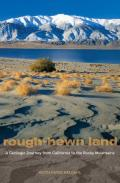 Rough Hewn Land A Geologic Journey from California to the Rocky Mountains