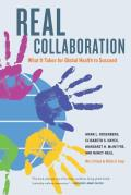 Real Collaboration: What It Takes for Global Health to Succeed [With CDROM]