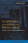 Language of the Gods in the World of Men Sanskrit Culture & Power in Premodern India