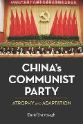 Chinas Communist Party Atrophy & Adaptation
