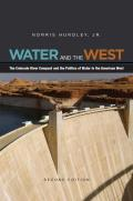 Water & the West The Colorado River Compact & the Politics of Water in the American West