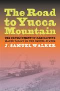 Road To Yucca Mountain The Development