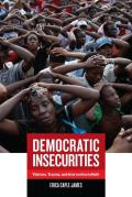 Democratic Insecurities Violence Trauma & Intervention in Haiti
