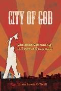 City of God Christian Citizenship in Postwar Guatemala