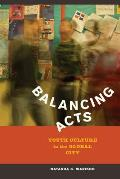 Balancing Acts: Youth Culture in the Global City