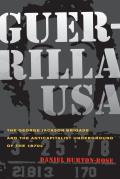 Guerrilla USA The George Jackson Brigade & the Anticapitalist Underground of the 1970s
