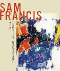 Sam Francis: Catalogue Raisonn? of Canvas and Panel Paintings, 1946-1994: Edited by Debra Burchett-Lere with Featured Essay by William C. Agee