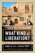 What Kind of Liberation?: Women and the Occupation of Iraq