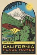 California Place Names: The Origin and Etymology of Current Geographical Names, 40th Anniversary Edition