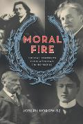 Moral Fire: Musical Portraits from America's Fin de Si?cle