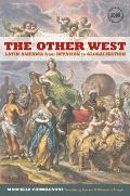 The Other West: Latin America from Invasion to Globalization