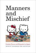 Manners & Mischief Gender Power & Etiquette in Japan