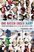 One Nation Under AARP The Fight Over Medicare Social Security & Americas Future