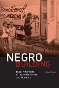 Negro Building Black Americans In The World Of Fairs & Museums