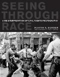 Seeing Through Race A Reinterpretation of Civil Rights Photography