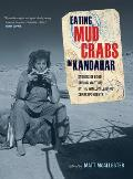 Eating Mud Crabs in Kandahar, 31: Stories of Food During Wartime by the World's Leading Correspondents