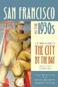 San Francisco in the 1930s The WPA Guide to the City by the Bay