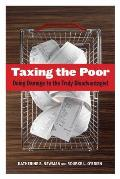Taxing the Poor, Volume 7: Doing Damage to the Truly Disadvantaged
