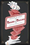 Trade of the Tricks Inside the Magicians Craft
