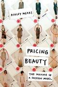Pricing Beauty The Making of a Fashion Model