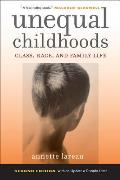 Unequal Childhoods Class Race & Family Life Second Edition with an Update a Decade Later