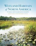 Wetland Habitats Of North America Ecology & Conservation Concerns