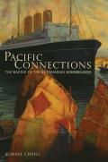 Pacific Connections The Making of the Us Canadian Borderlands