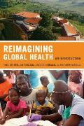 Reimagining Global Health An Introduction