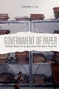 Government Of Paper The Materiality Of Bureaucracy In Urban Pakistan